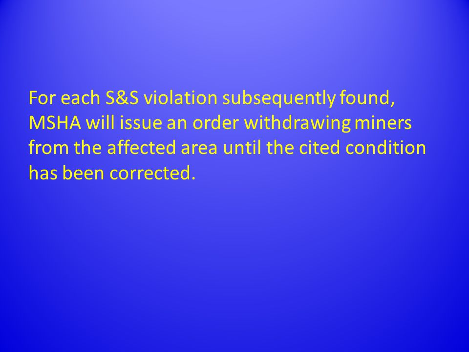 An operator can be removed from a pattern of violations when 1) an inspection of the entire mine is completed and no S&S violations are found or 2) no withdrawal order is issued by MSHA in accordance with Section 104(e)(1) of the Mine Act within 90 days of the issuance of the pattern notice.