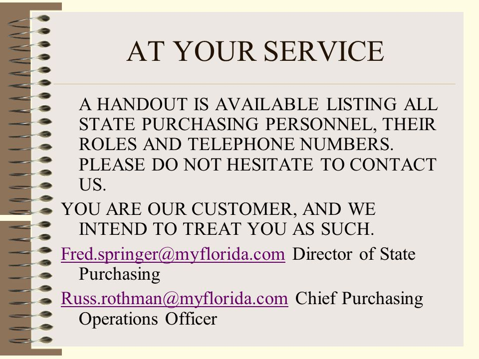AT YOUR SERVICE A HANDOUT IS AVAILABLE LISTING ALL STATE PURCHASING PERSONNEL, THEIR ROLES AND TELEPHONE NUMBERS.