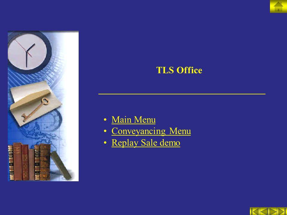 TLS Office Main Menu Conveyancing Menu Replay Sale demo