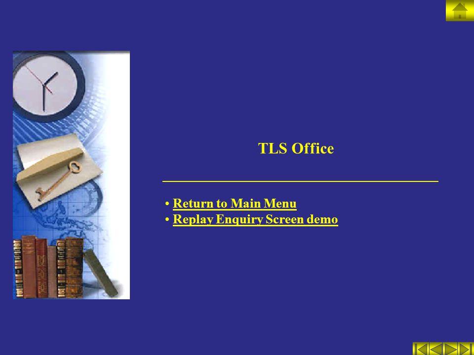 TLS Office Return to Main Menu Replay Enquiry Screen demo