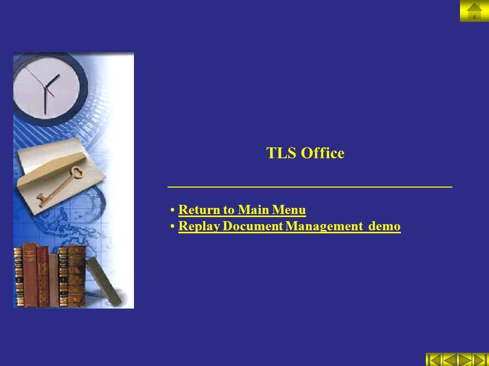 TLS Office Return to Main Menu Replay Document Management demo