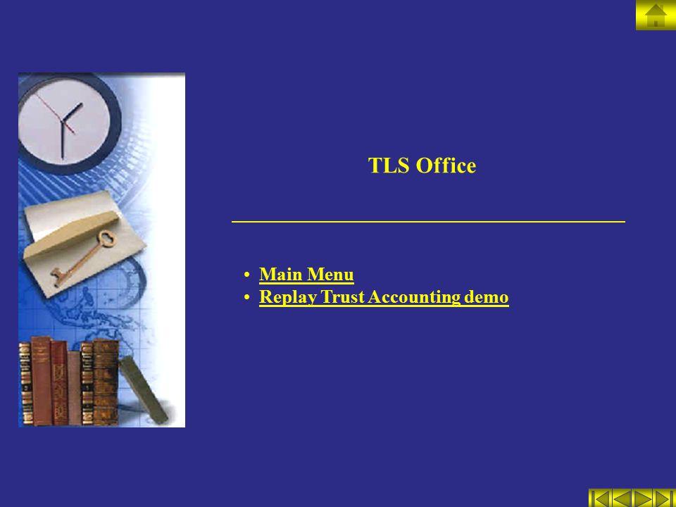 TLS Office Main Menu Replay Trust Accounting demo