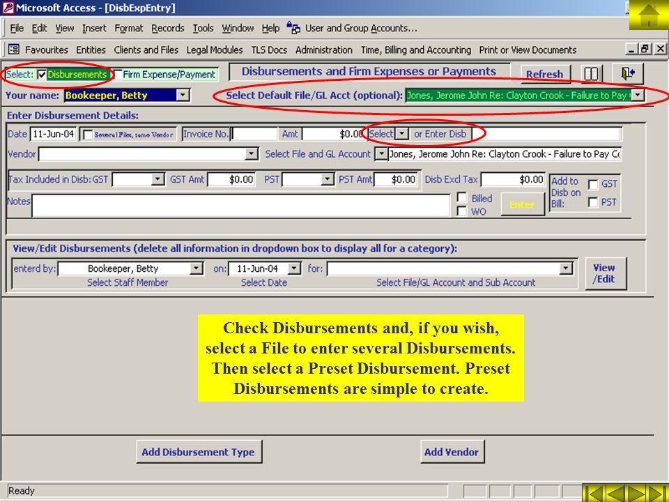 Check Disbursements and, if you wish, select a File to enter several Disbursements.