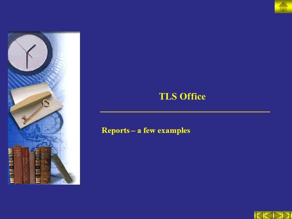 TLS Office Reports – a few examples