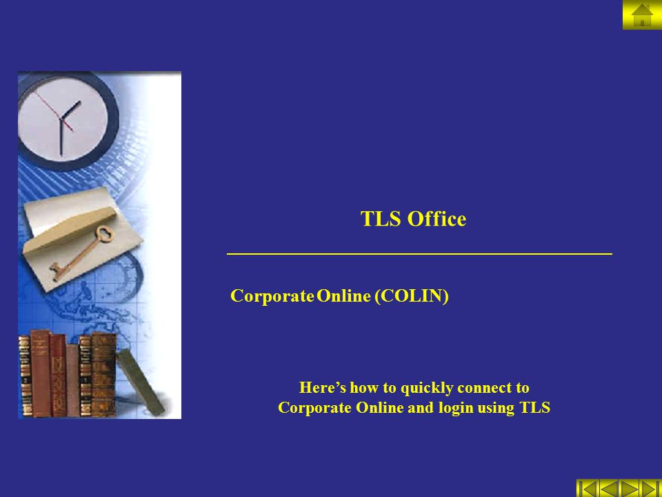 TLS Office Corporate Online (COLIN) Here's how to quickly connect to Corporate Online and login using TLS