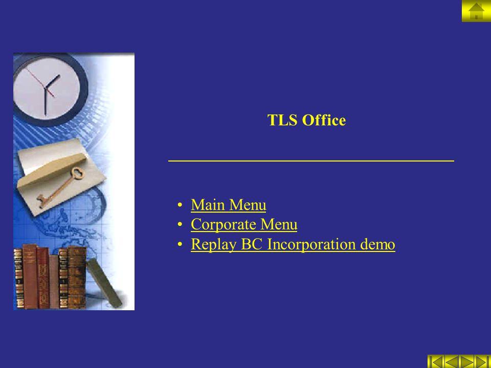 TLS Office Main Menu Corporate Menu Replay BC Incorporation demo