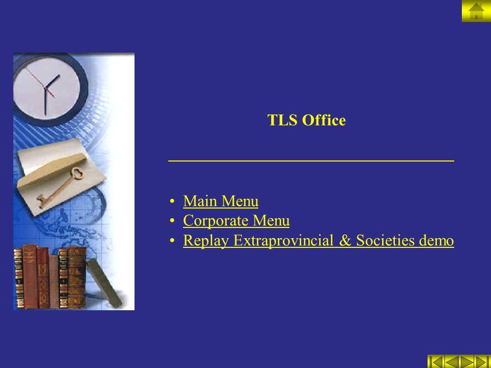 TLS Office Main Menu Corporate Menu Replay Extraprovincial & Societies demo
