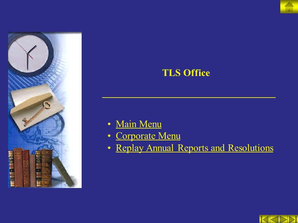 TLS Office Main Menu Corporate Menu Replay Annual Reports and Resolutions