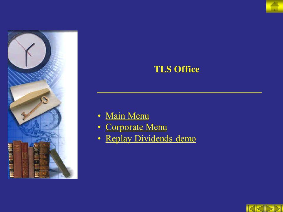 TLS Office Main Menu Corporate Menu Replay Dividends demo