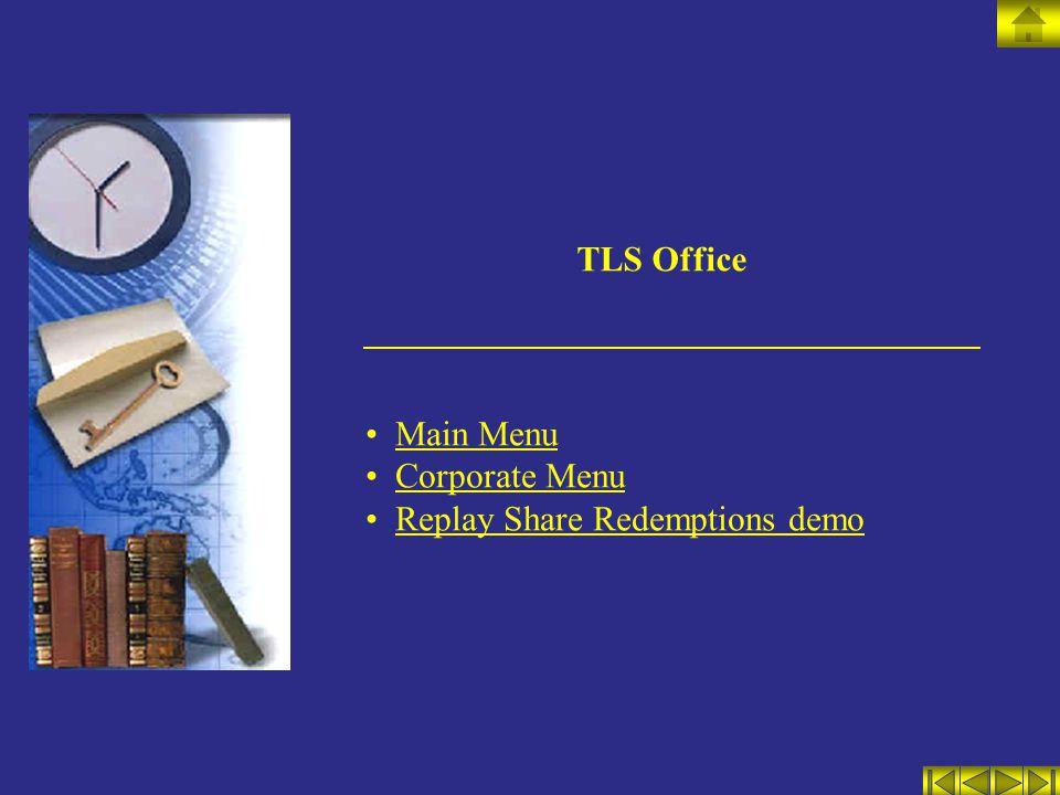 TLS Office Main Menu Corporate Menu Replay Share Redemptions demo