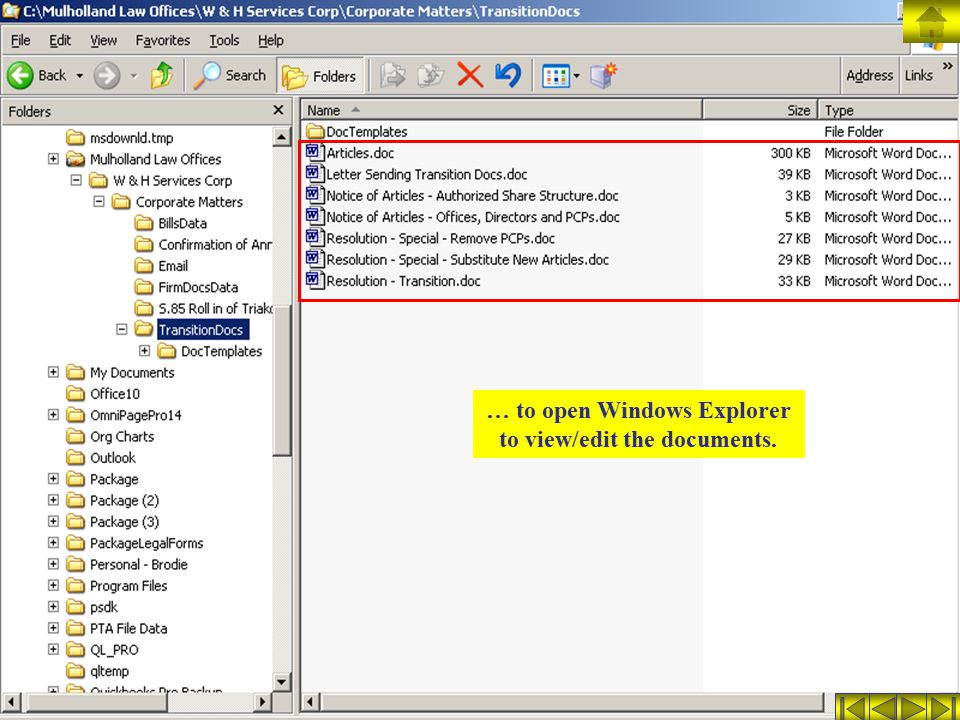 … to open Windows Explorer to view/edit the documents.