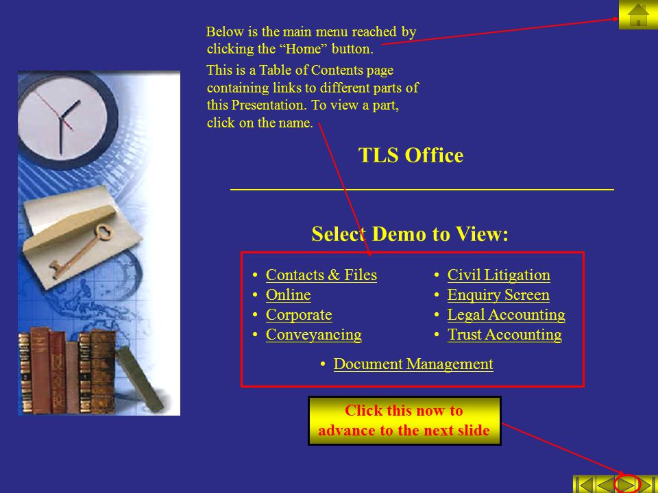 TLS Office Select Demo to View: Contacts & Files Online Corporate Conveyancing Civil Litigation Enquiry Screen Legal Accounting Trust Accounting Docum