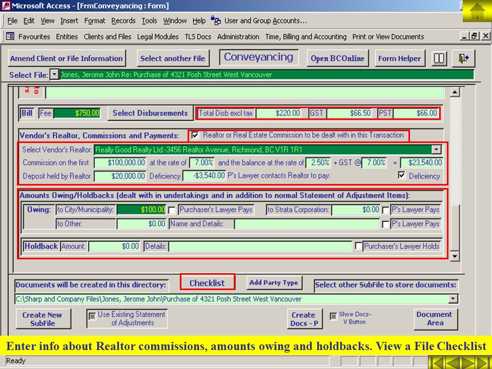Enter info about Realtor commissions, amounts owing and holdbacks. View a File Checklist