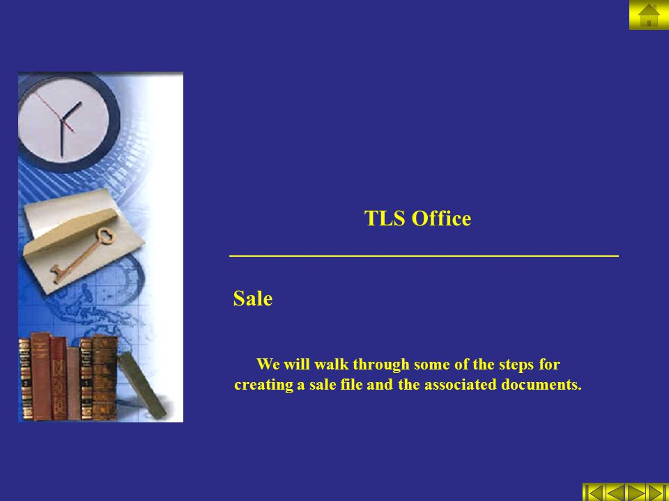 TLS Office Sale We will walk through some of the steps for creating a sale file and the associated documents.
