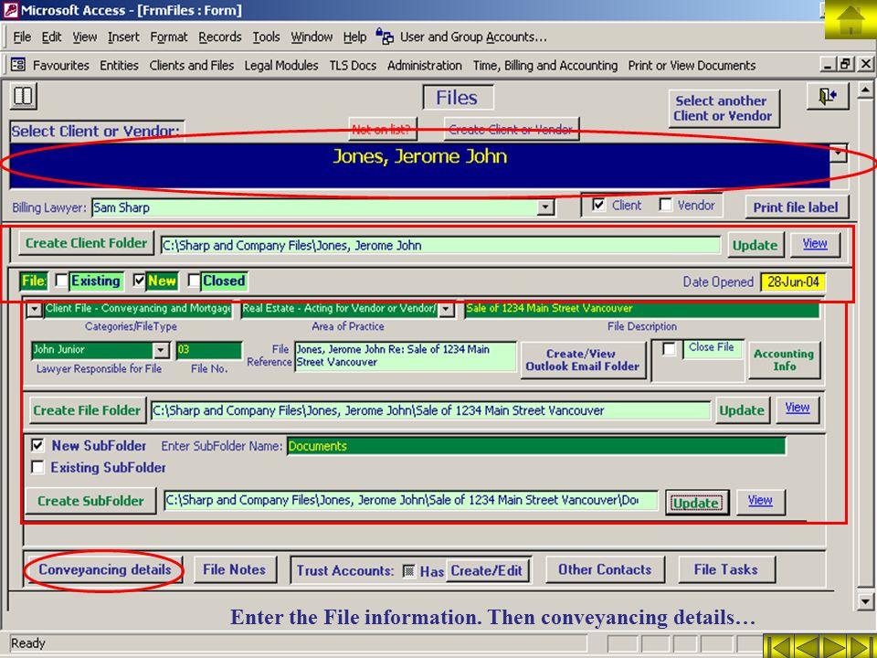 Enter the File information. Then conveyancing details…