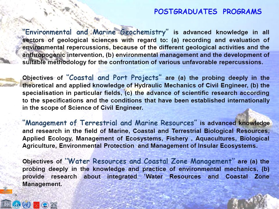 9.9. POSTGRADUATES PROGRAMS ''Environmental and Marine Geochemistry'' is advanced knowledge in all sectors of geological sciences with regard to: (a)