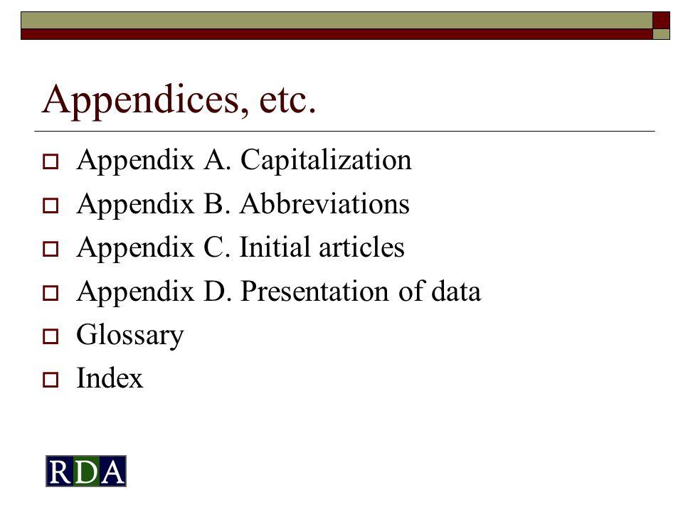 Appendices, etc.  Appendix A. Capitalization  Appendix B.