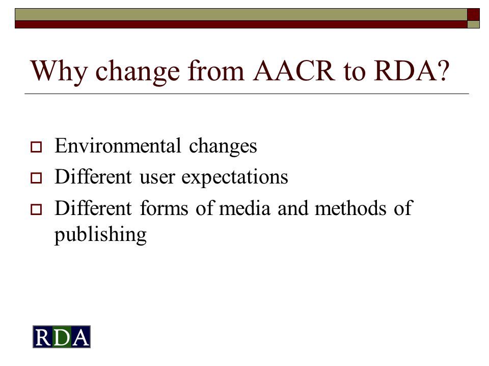 Why change from AACR to RDA.