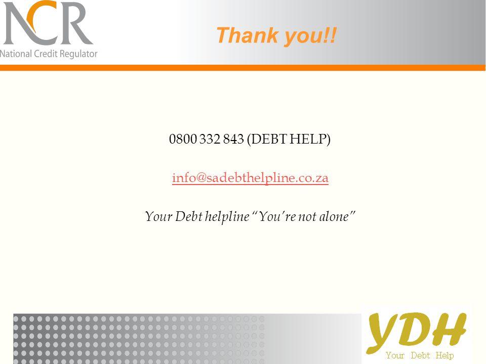 "Thank you!! 0800 332 843 (DEBT HELP) info@sadebthelpline.co.za Your Debt helpline ""You're not alone"""
