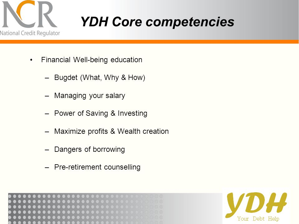 Financial Well-being education –Bugdet (What, Why & How) –Managing your salary –Power of Saving & Investing –Maximize profits & Wealth creation –Dange