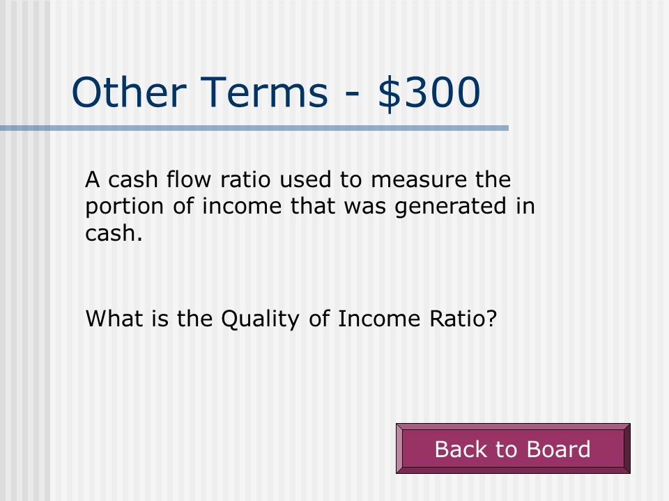 Other Terms - $200 Net Cash Flow from Operating Activities divided by Net Income.