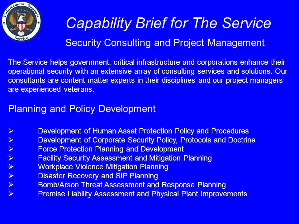 Capability Brief for The Service Security Consulting and Project Management The Service helps government, critical infrastructure and corporations enh