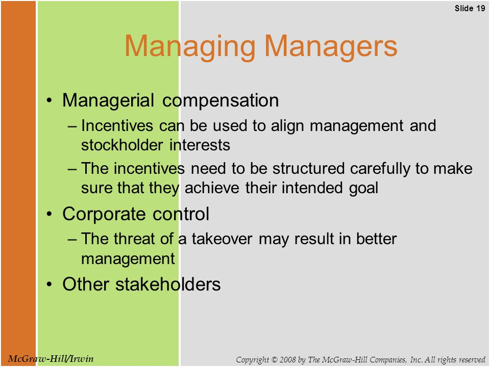 Slide 19 Copyright © 2008 by The McGraw-Hill Companies, Inc. All rights reserved McGraw-Hill/Irwin Managing Managers Managerial compensation –Incentiv