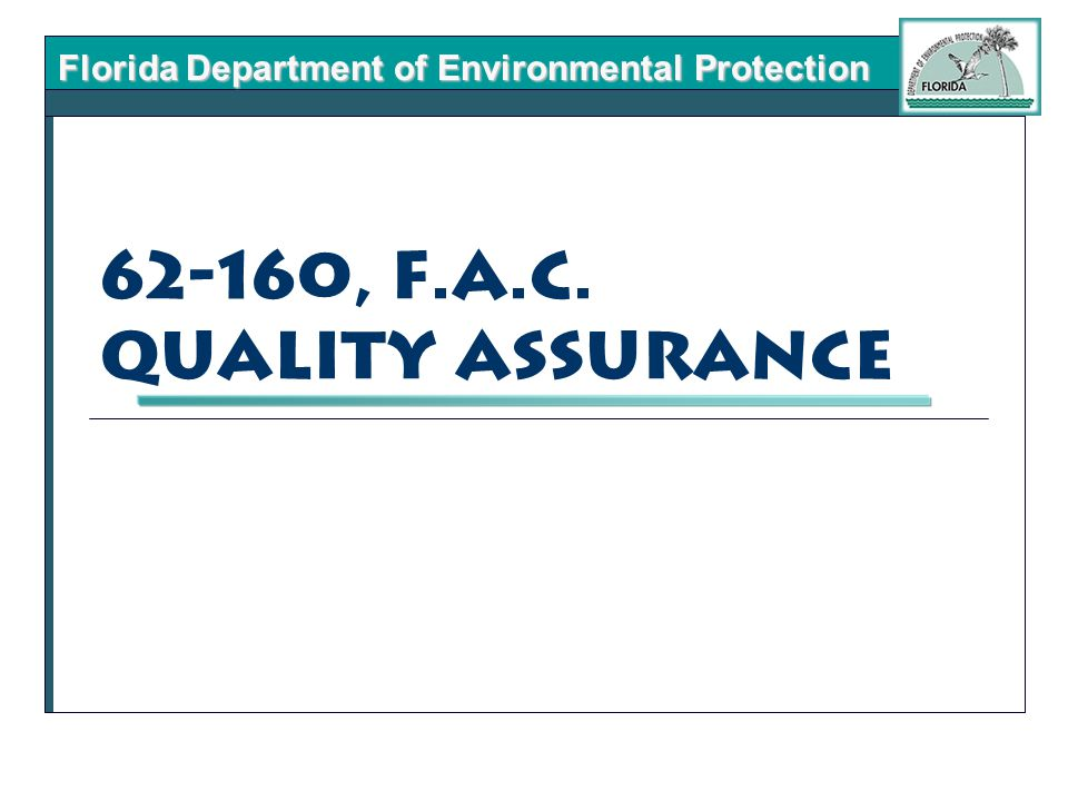 Florida Department of Environmental Protection 62-160, F.A.C. Quality Assurance