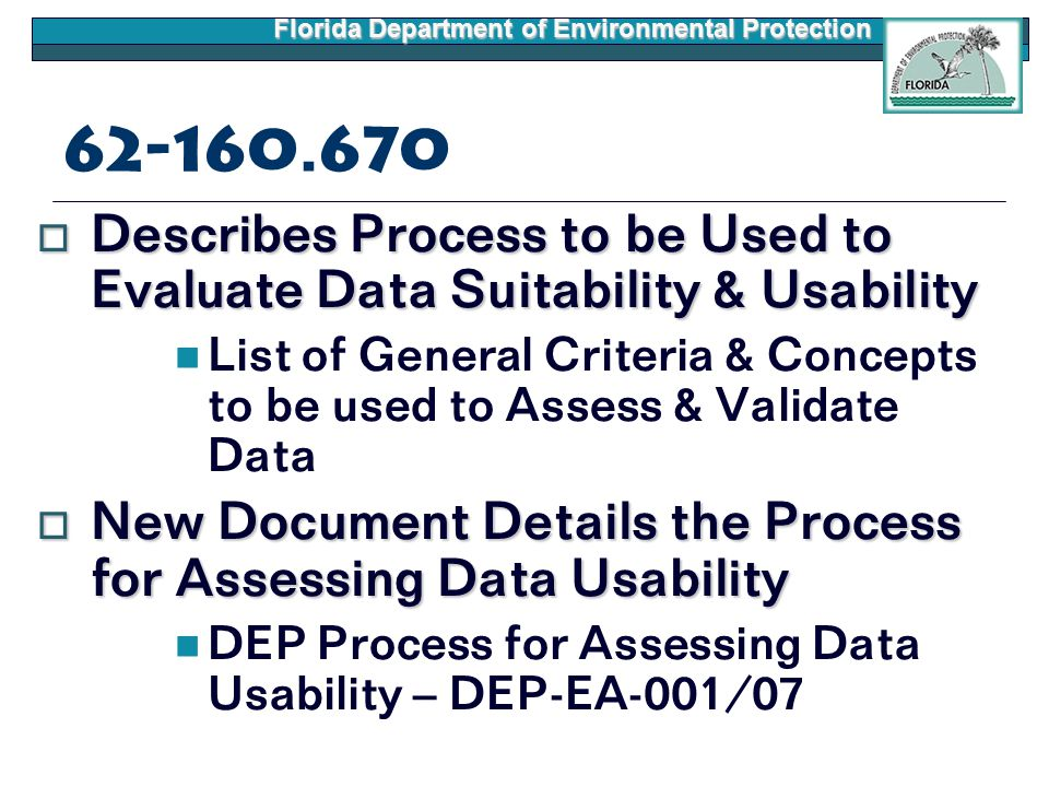 Florida Department of Environmental Protection 62-160.670  Describes Process to be Used to Evaluate Data Suitability & Usability List of General Crit