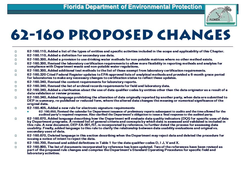 Florida Department of Environmental Protection 62-160 Proposed Changes  62-160.110, Added a list of the types of entities and specific activities included in the scope and applicability of this Chapter.