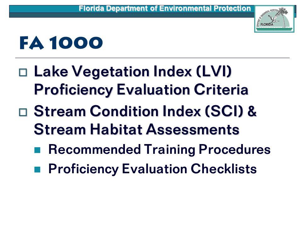 Florida Department of Environmental Protection FA 1000  Lake Vegetation Index (LVI) Proficiency Evaluation Criteria  Stream Condition Index (SCI) & Stream Habitat Assessments Recommended Training Procedures Proficiency Evaluation Checklists