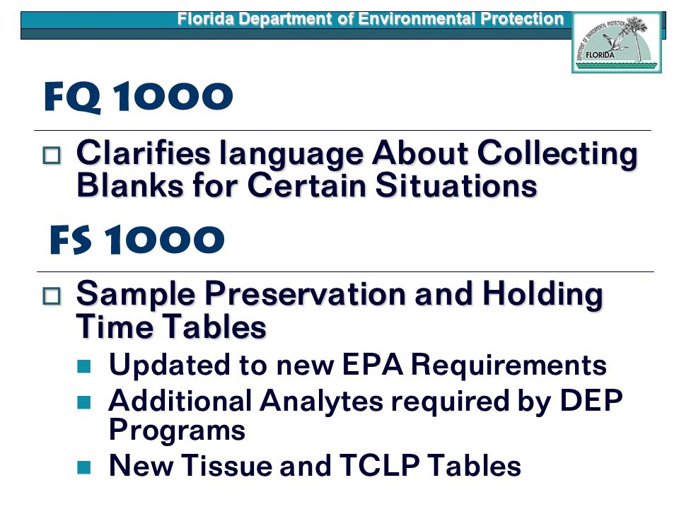 Florida Department of Environmental Protection FQ 1000  Clarifies language About Collecting Blanks for Certain Situations  Sample Preservation and H