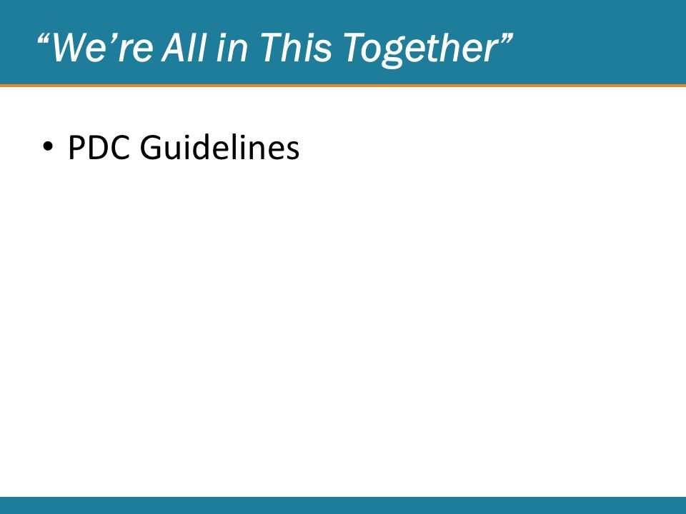We're All in This Together PDC Guidelines
