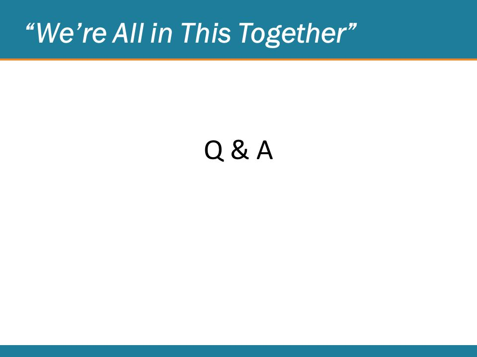 We're All in This Together Q & A