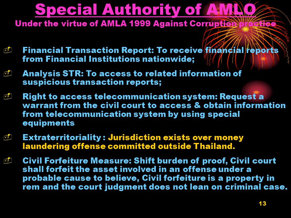12 Additional 8 predicated Offences (The amendment is in progress) Exploitation of Natural Resources Foreign Exchange Control Act Stock Manipulation I