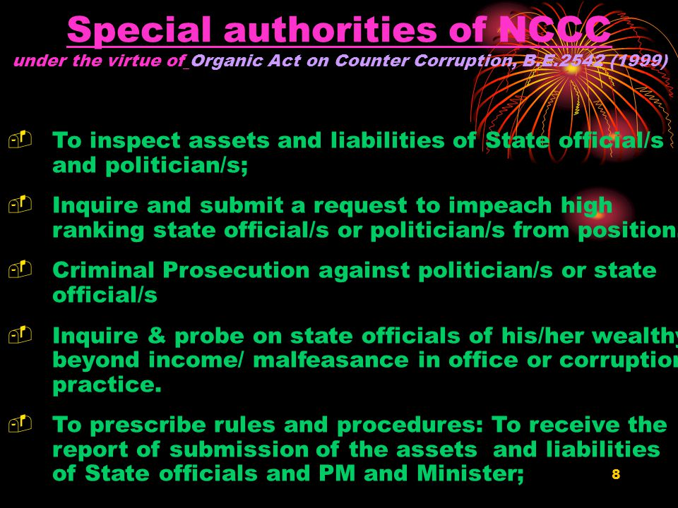 7 Law Enforcement Agencies in Thailand with jurisdiction on Anti-Corruption 1.Royal Thai Police Department (RTP) : -Thai Criminal Code B.E.2499 (1956) 2.