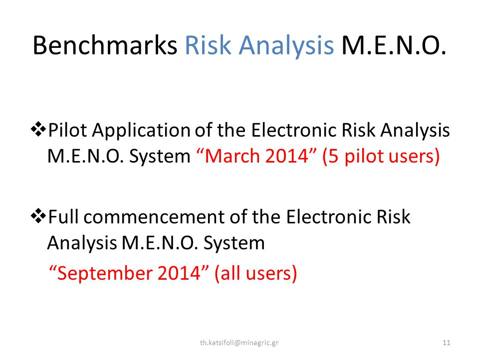 Benchmarks Risk Analysis M.E.N.O.  Pilot Application of the Electronic Risk Analysis Μ.Ε.Ν.Ο.