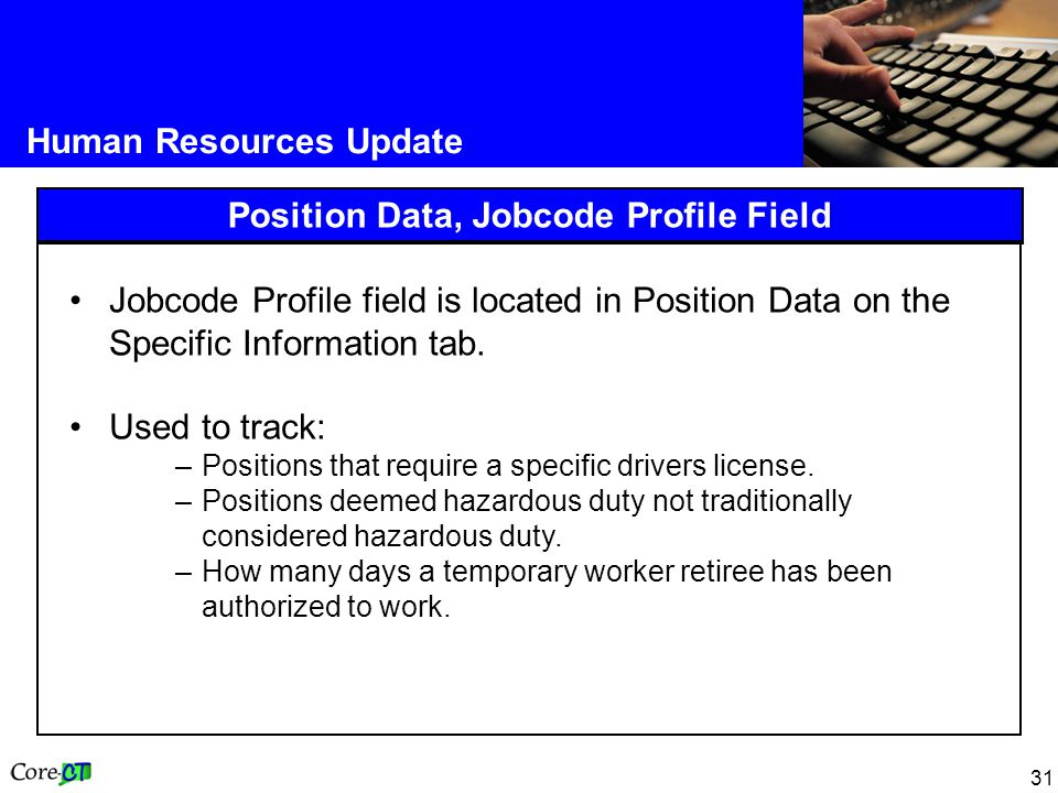 31 Human Resources Update Position Data, Jobcode Profile Field Jobcode Profile field is located in Position Data on the Specific Information tab.