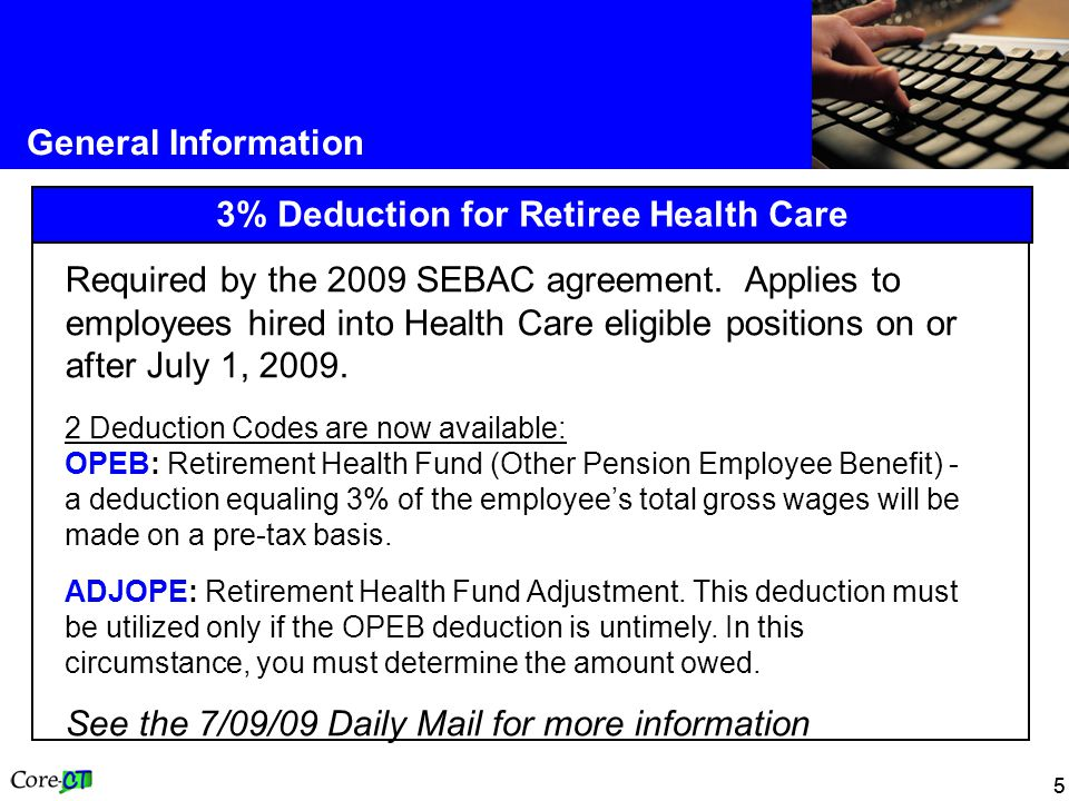55 General Information 3% Deduction for Retiree Health Care Required by the 2009 SEBAC agreement.