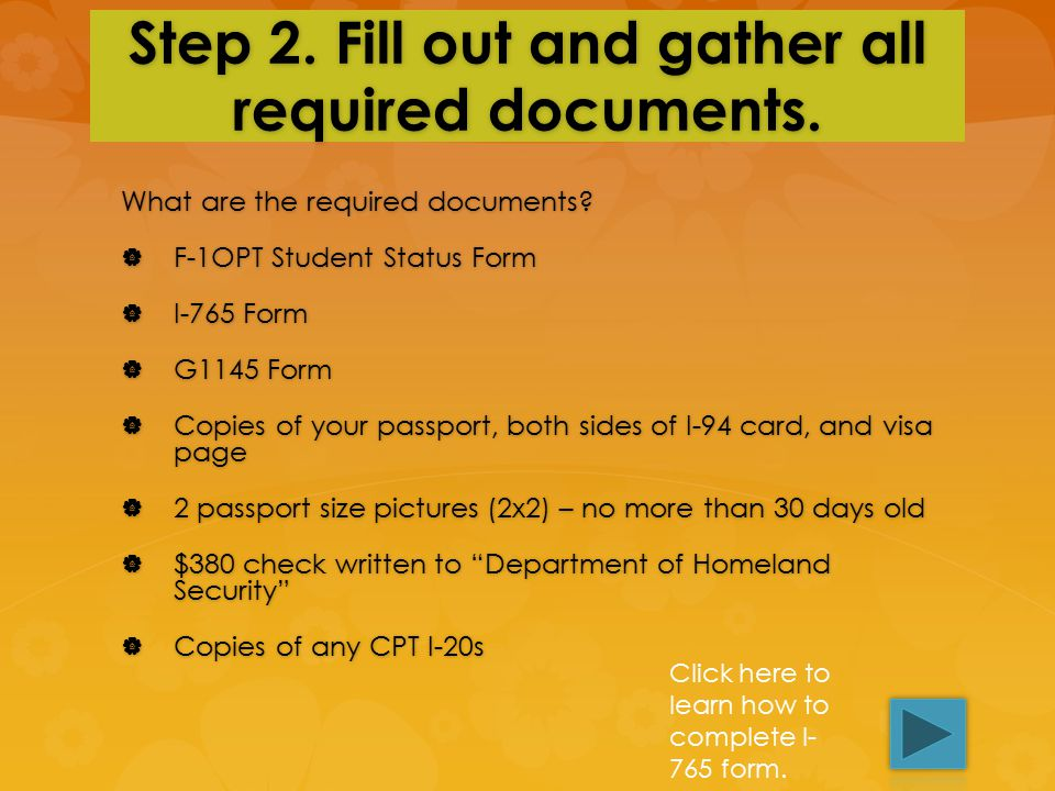 "Step 1. Make appointment with your academic advisor. You and your academic advisor will fill out ""F-1 OPT Student Status Form."" Click here to learn ab"