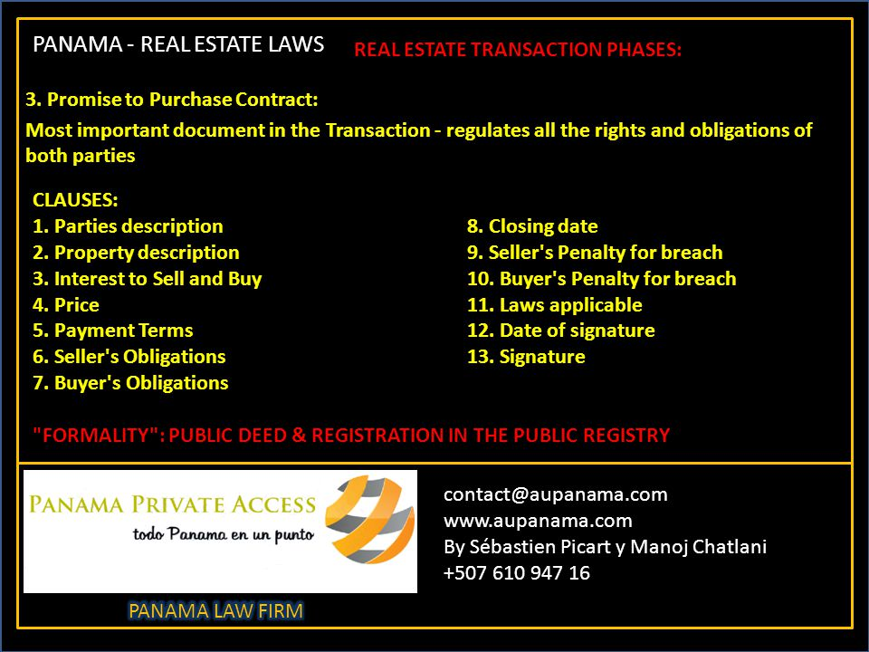 PANAMA - REAL ESTATE LAWS contact@aupanama.com www.aupanama.com By Sébastien Picart y Manoj Chatlani +507 610 947 16 REAL ESTATE TRANSACTION PHASES: 3.