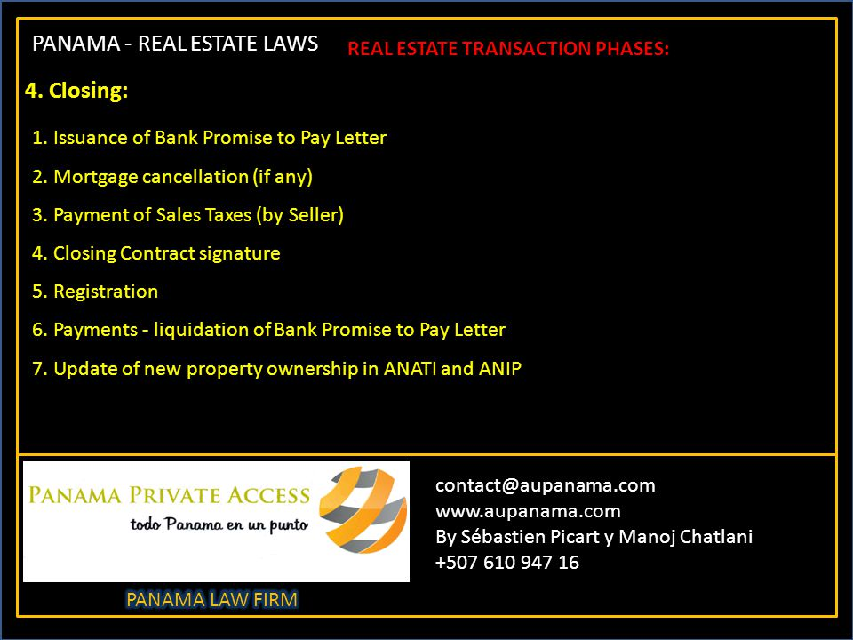 PANAMA - REAL ESTATE LAWS contact@aupanama.com www.aupanama.com By Sébastien Picart y Manoj Chatlani +507 610 947 16 REAL ESTATE TRANSACTION PHASES: 4.