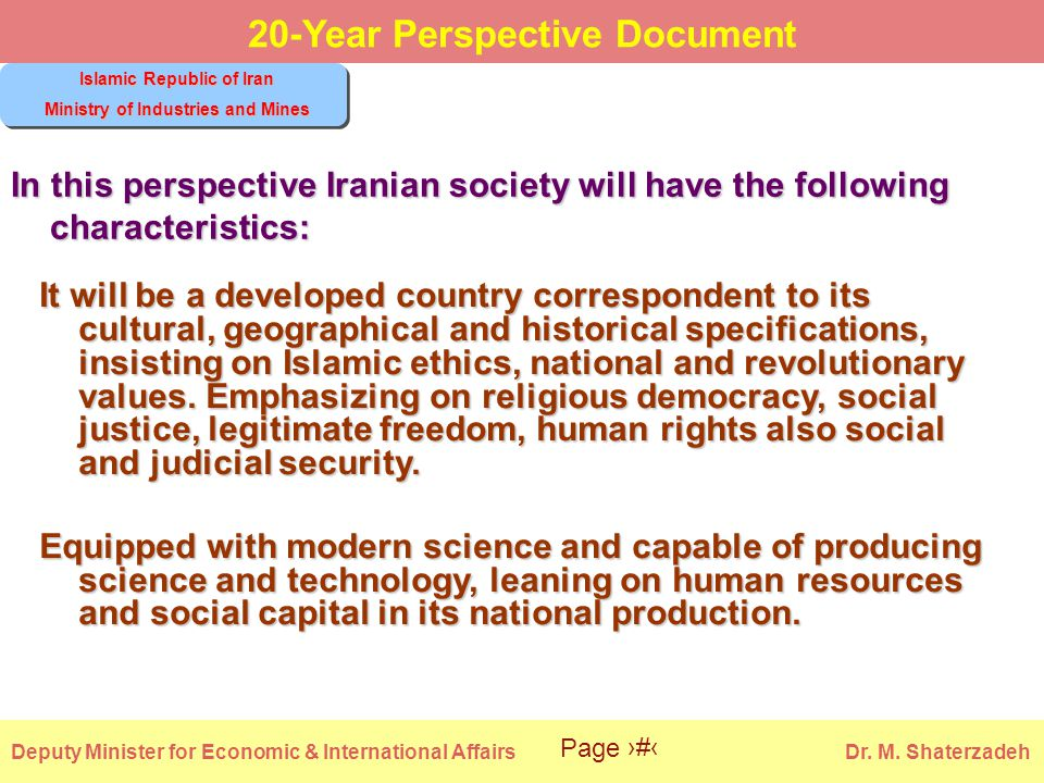 Islamic Republic of Iran Ministry of Industries and Mines Deputy Minister for Economic & International Affairs Dr.