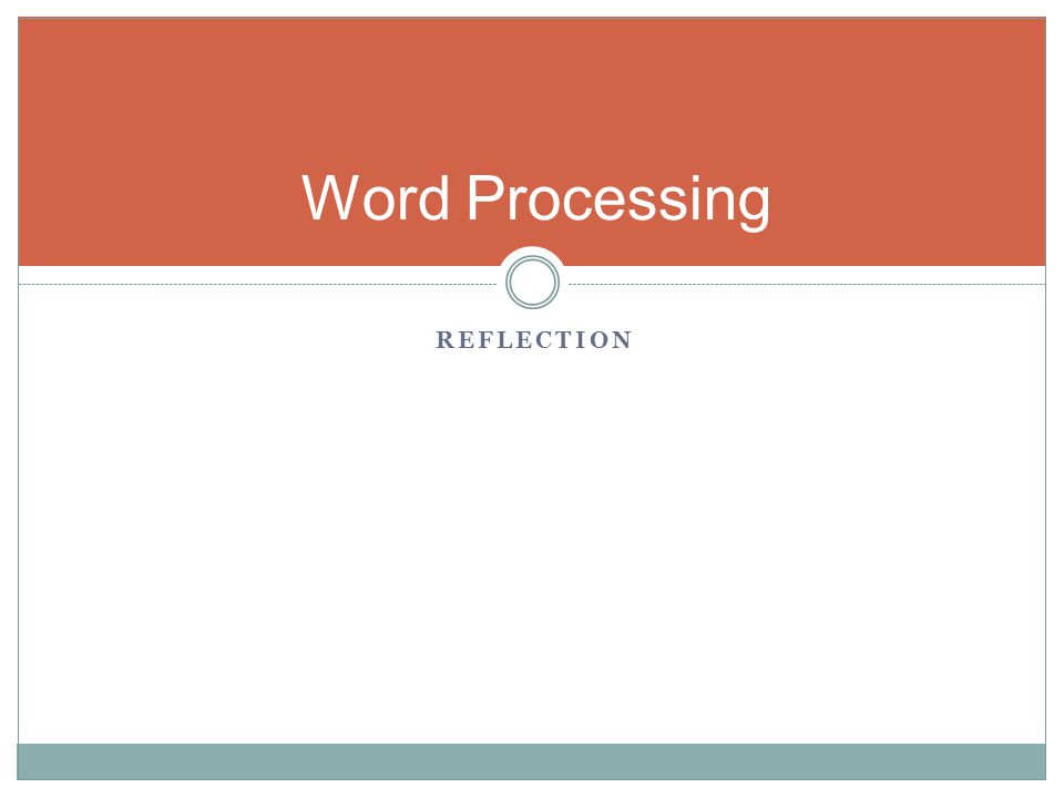 REFLECTION Word Processing