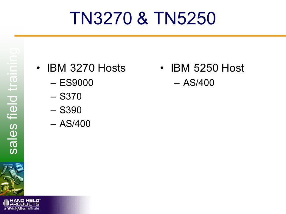 sales field training TN3270 & TN5250 IBM 3270 Hosts –ES9000 –S370 –S390 –AS/400 IBM 5250 Host –AS/400