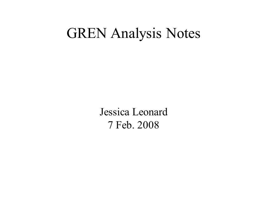 GREN Analysis Notes Jessica Leonard 7 Feb. 2008