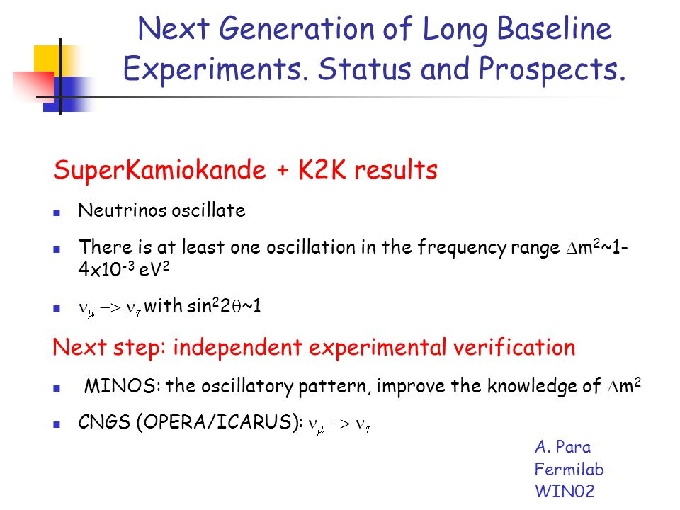 Next Generation of Long Baseline Experiments. Status and Prospects.