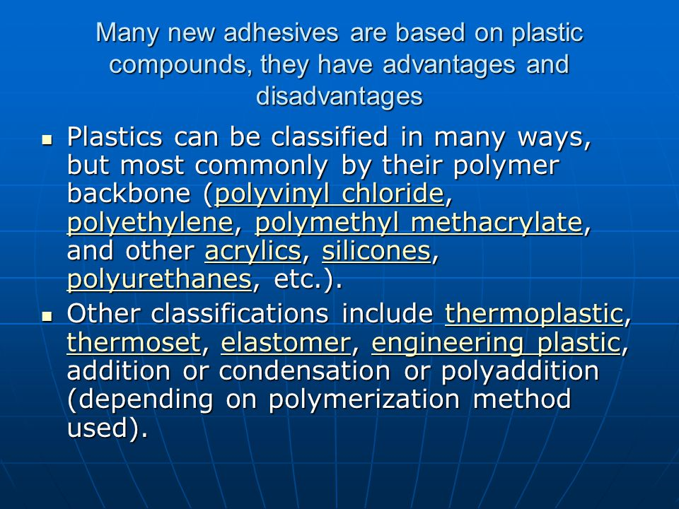 Polyureathane Polyurethane is used as an adhesive, especially as a woodworking glue.