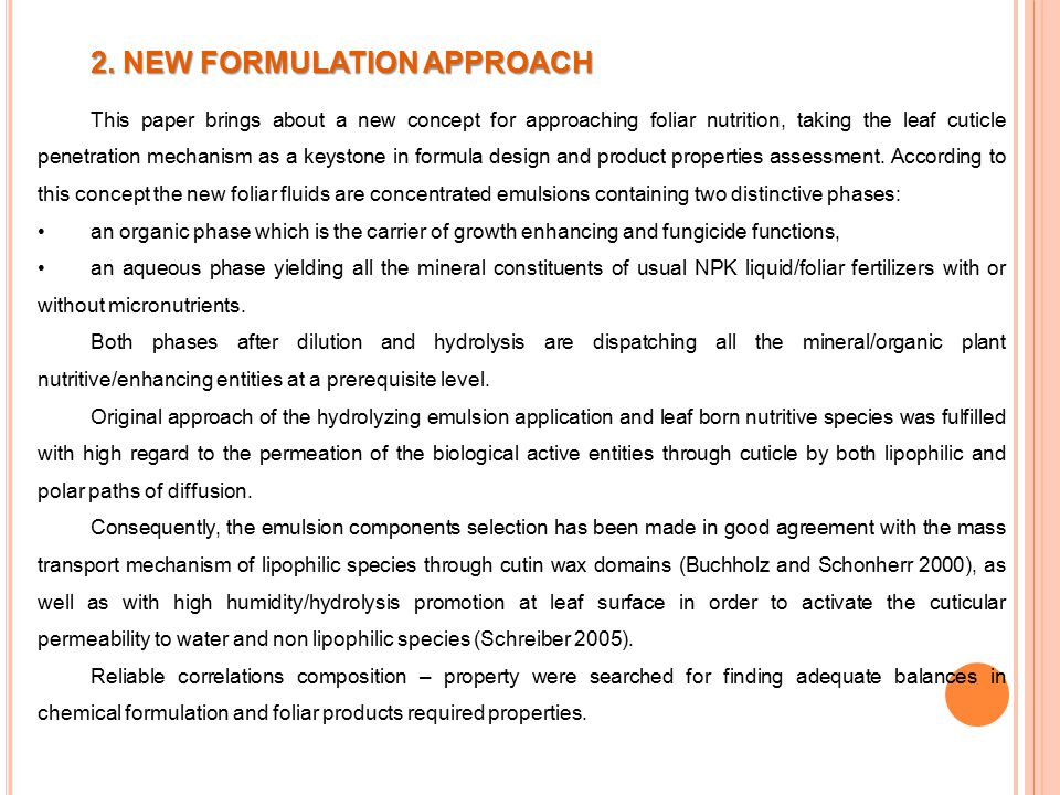 2. NEW FORMULATION APPROACH This paper brings about a new concept for approaching foliar nutrition, taking the leaf cuticle penetration mechanism as a