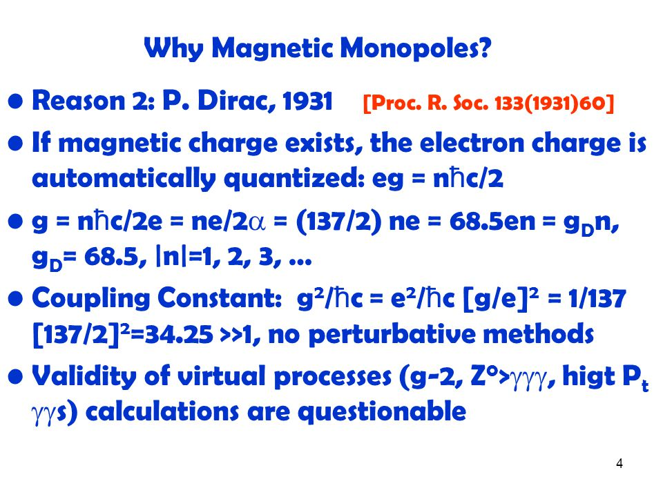 4 Reason 2: P. Dirac, 1931 [Proc. R. Soc.